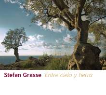 Stefan Grasse (geb. 1962): Entre Cielo Y Tierra, CD