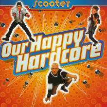 Scooter: Our Happy Hardcore: 20 Years of Hardcore (Limited Expanded Edition ), 2 CDs