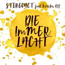 Stereoact Feat. Kerstin Ott: Die immer lacht (2-Track), Maxi-CD