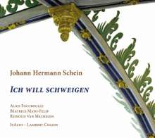 """Johann Hermann Schein (1586-1630): Geistliche Werke - """"Ich will schweigen"""", CD"""