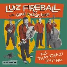 "Luiz Fireball & The Good Lookin' Boys: All That Crazy Rhythm, Single 7"""