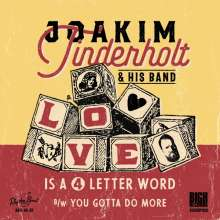 Joakim Tinderholt: Love Is A 4 Letter Word / You Gotta Do More (Limited-Edition), Single 7""