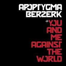 Apoptygma Berzerk: You And Me Against The World, CD