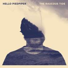 Hello Piedpiper: The Raucous Tide, CD