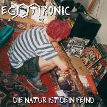 Egotronic: Die Natur ist dein Feind (180g) (Limited Edition), LP