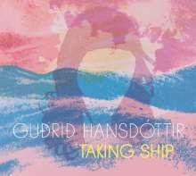 Guðrið Hansdóttir: Taking Ship, CD