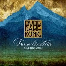 Bube Dame König: Traumländlein - Neue Folkmusik, CD