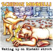 Scheiße Minnelli: Waking Up On Mistake Street (Limited-Edition), LP