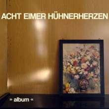 Acht Eimer Hühnerherzen: Album, CD