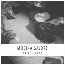 Mobina Galore: Cities Away, LP