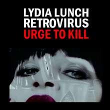 Lydia Lunch Retrovirus: Urge To Kill, CD