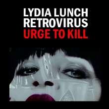 Lydia Lunch Retrovirus: Urge To Kill (Limited Edition) (White Vinyl), LP