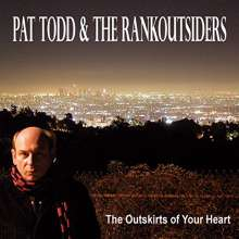 Pat Todd & The Rankoutsiders: The Outskirts Of Your Heart, 2 LPs