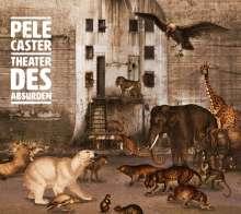Pele Caster: Theater Des Absurden, CD