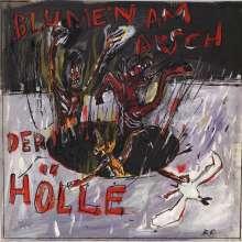"""Blumen am Arsch der Hölle: Blumen am Arsch der Hölle, 1 LP und 1 Single 7"""""""