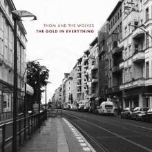 Thom & The Wolves: The Gold In Everything, CD