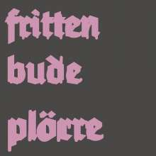 Frittenbude: Plörre, LP