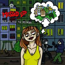 Messed Up: Everything You Believe In, CD