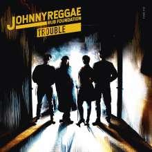 Johnny Reggae Rub Foundation: Trouble, CD