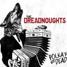 The Dreadnoughts: Polka's Not Dead (Colored Vinyl) (Reissue), LP