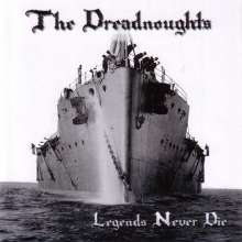 The Dreadnoughts: Legends Never Die (Reissue), CD