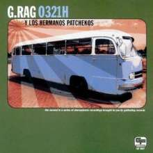 G.Rag Y Los Hermanos Patchekos: 0321h, CD