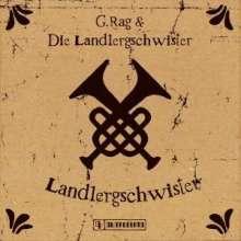 G.Rag und die Landlergeschwister: Landlergschwister, CD