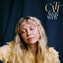 Catt: Why, Why, CD