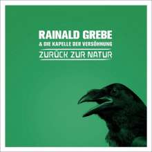Rainald Grebe: Zurück zur Natur, CD