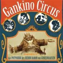 Gankino Circus: Das Potpourri des Herrn Baron von Gunzenhausen, CD