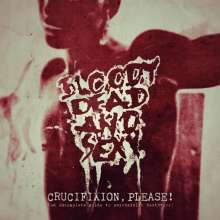 Bloody Dead And Sexy: Crucifixion Please!, CD