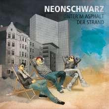 Neonschwarz: Unter'm Asphalt Der Strand EP, LP