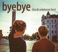 byebye: Eine dir unbekannte Band, CD