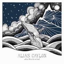 Alias Caylon: Where There Be No Land (White Vinyl), LP