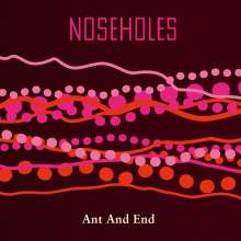 Noseholes: Ant And End (45 RPM), LP