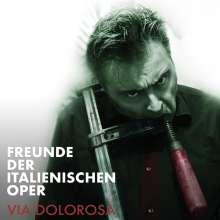 Freunde Der Italienischen Oper: Via Dolorosa, CD