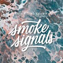No King. No Crown.: Smoke Signals, CD