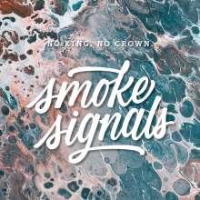 No King. No Crown.: Smoke Signals, LP