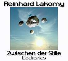 Reinhard Lakomy: Zwischen der Stille: Electronics, CD