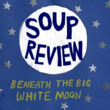 Soup Review: Beneath The Big White Moon, 1 LP und 1 CD