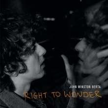 John Winston Berta: Right To Wonder, CD