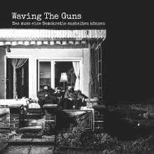 Waving The Guns: Das muss eine Demokratie aushalten können, CD