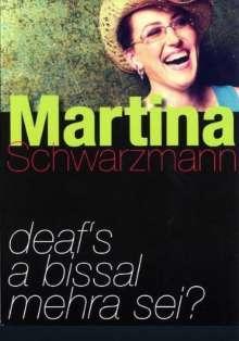 Martina Schwarzmann: Deaf's a bissal mehra sei, DVD