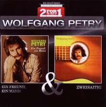 Wolfgang Petry: Collectors Edition: Ein Freund, ein Mann / Zweisaitig, 2 CDs
