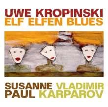 Uwe Kropinski, Susanne Paul & Vladimir Karparov: Elf Elfen Blues, CD