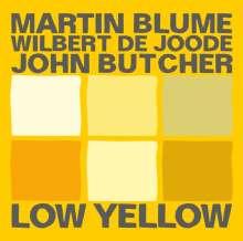 John Butcher, Wilbert de Joode & Martin Blume: Low Yellow: Live 2016, CD