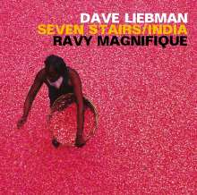 Dave Liebman & Ravy Magnifique: Seven Stairs/India, CD
