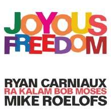 Ryan Carniaux, Mike Roelofs & Ra Kalam Bob Moses: Joyous Freedom, CD
