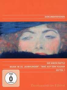 Simon Rattle - Musik im 20. Jahrhundert Vol.1/Tanz auf dem Vulkan, DVD