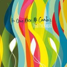 Trio Palabras: Lo Que Dice Mi Cantar (180g), LP